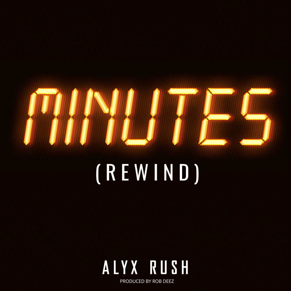 "ALYX RUSH announces new single ""Minutes"" available on April 18, 2018"